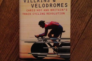 Book Review : Heroes, Villains & Velodromes by Richard Moore