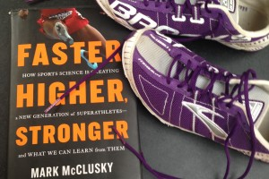 Book Review : Faster, Higher, Stronger – How Sports Science is creating a new generation of super athletes. Mark McClusky