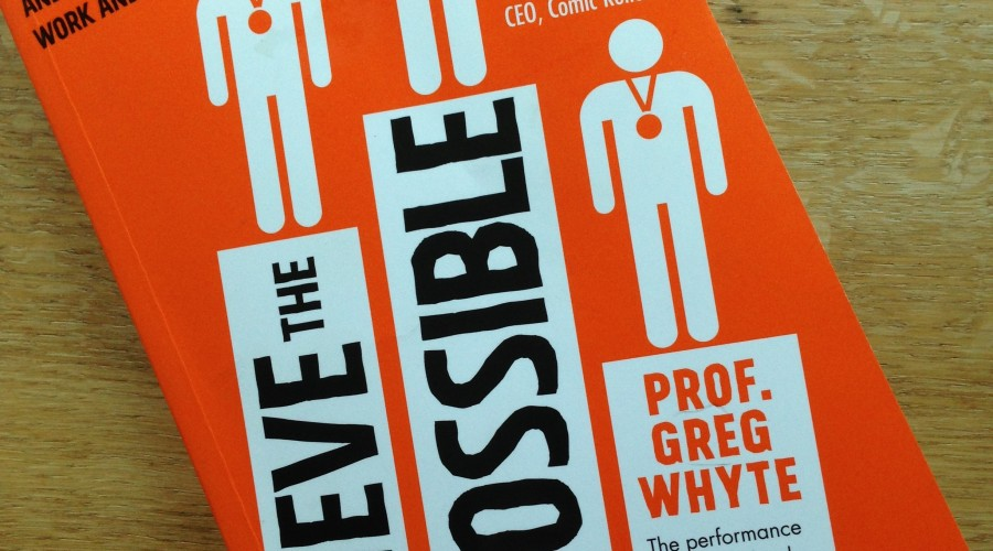 Book Review : Achieve the Impossible – Professor Greg Whyte