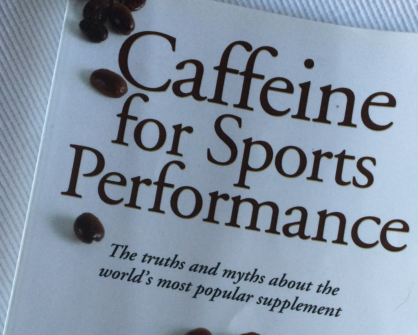 Book Review – Caffeine for Sports Performance by Louise Burke, Ben Desbrow and Lawrence Spriet